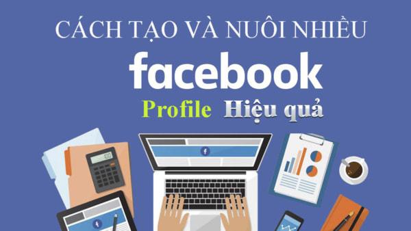 kinh nghiệm nuôi nick facebook hiệu quả